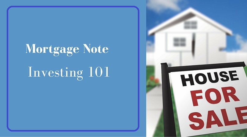 Mortgage Note Investing 101