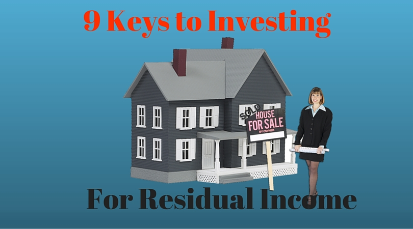 9 Keys to Investing for Residual Income