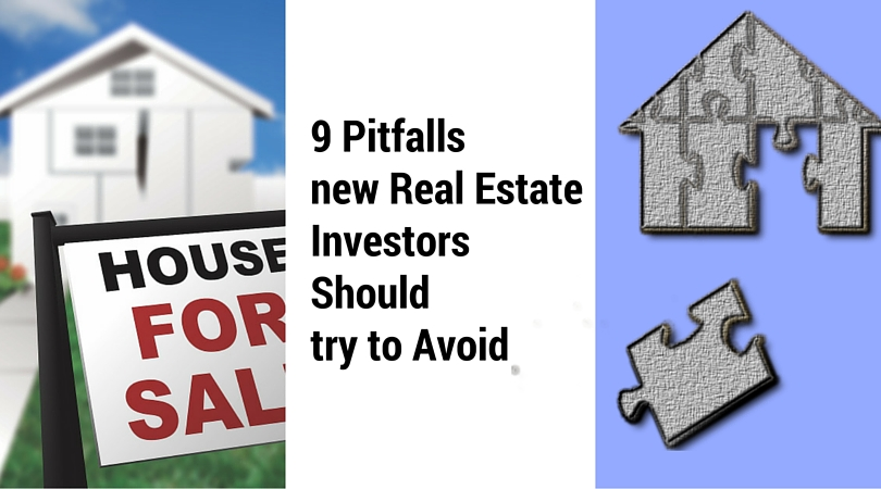 9 Pitfalls new Real Estate Investors Should try to Avoid