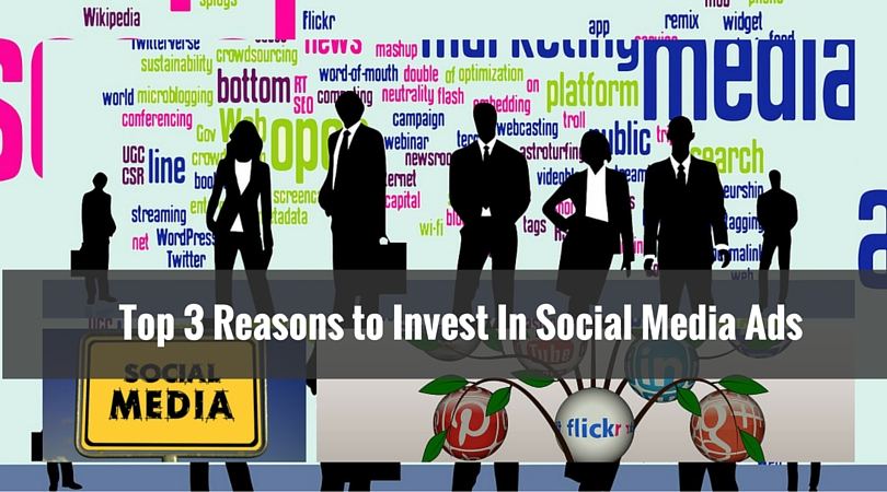 Top 3 Reasons to Invest In Social Media Ads